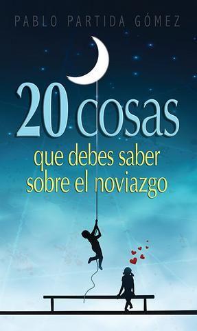 03 PORTADA 20 COSAS QUE DEBES  SABER SOBRE EL NOVIAZGO